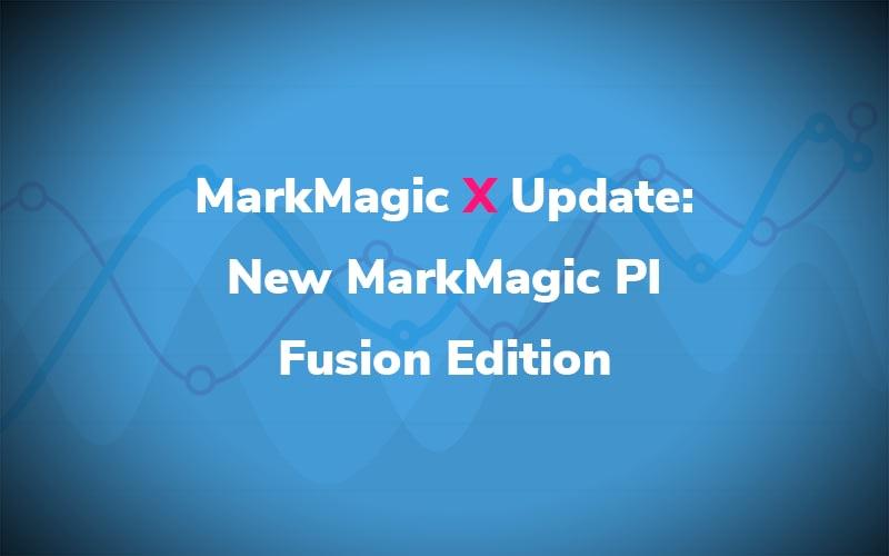 MarkMagic X Update: New MarkMagic PI Fusion Edition
