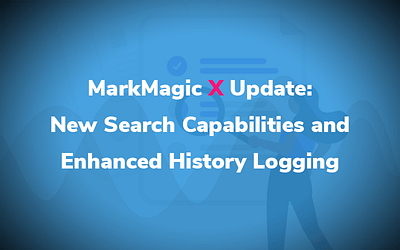 MarkMagic X Update: New Search Capabilities and Enhanced History Logging